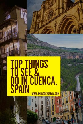 The Casas Colgadas and Other Top Things to See and Do In Cuenca, Spain