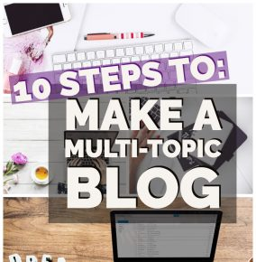 10 Steps to Start A Successful Multi-Topic Blog